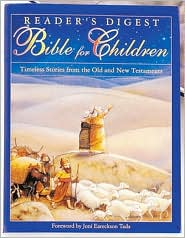 Reader's Digest Bible for Children: Timeless Stories from the Old and New Testaments