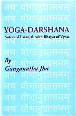 Yoga-Darshana: The Sutras of Patanjali - with the Bhasya of Vyasa
