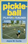 Pickle-Ball: For Player and Teacher