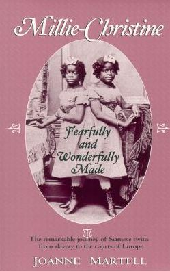 Millie-Christine: Fearfully and Wonderfully Made