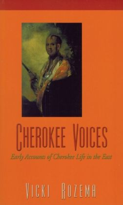 Cherokee Voices: Accounts of Cherokee Life before 1900