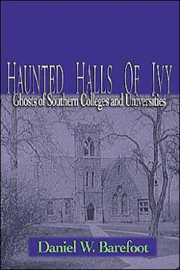 Haunted Halls of Ivy: Ghosts of Southern Colleges and Universities