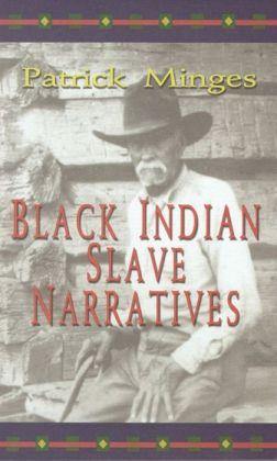 Black Indian Slave Narratives