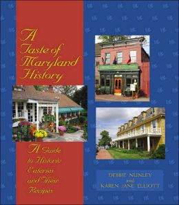 Taste of Maryland History: A Guide to Historic Eateries and Their Recipes