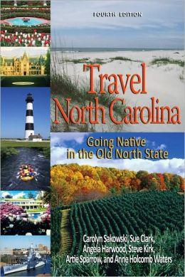 Travel North Carolina: Going Native in the Old North State (Fourth Edition)
