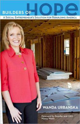 Builders of Hope: A Social Entrepreneur's Solution for Rebuilding America
