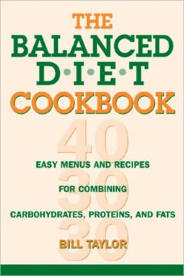 Balanced Diet Cookbook: Easy Menus and Recipes for Combining Carbohydrates, Proteins, and Fats