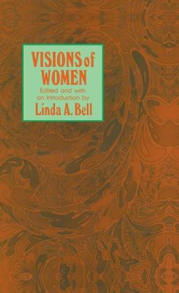 Visions of Women: Being a Fascinating Anthology with Analysis of Philosophers' Views of Women from Ancient to Modern Times