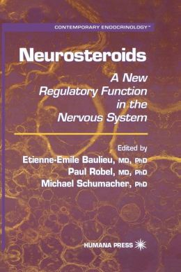 Neurosteroids: A New Regulatory Function in the Nervous System