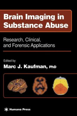 Brain Imaging in Substance Abuse: Research, Clinical, and Forensic Applications