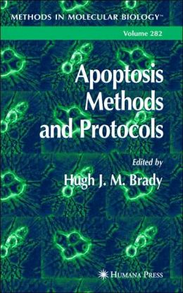 Apoptosis Methods and Protocols (Methods in Molecular Biology Series, Volume 282)