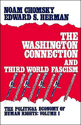 The Washington Connection and Third World Fascism: The Political Economy of Human Rights: Vol. 1
