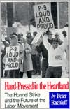 Hard-Pressed in the Heartland: The Hormel Strike and the Future of the Labor Movement