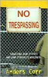 No Trespassing!: Squatting, Rent Strikes, and Land Struggles Worldwide