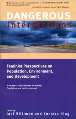 Dangerous Intersections: Feminist Perspectives on Population, Environment, and Development