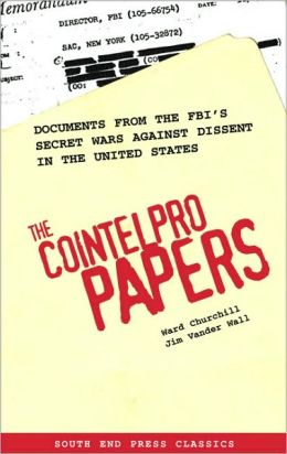 The COINTELPRO Papers: Documents from the FBI's Secret Wars Against Dissent in the United States