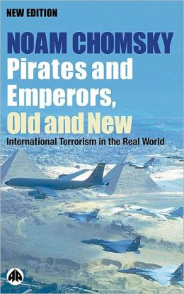 Pirates and Emperors, Old and New: International Terrorism in the Real World