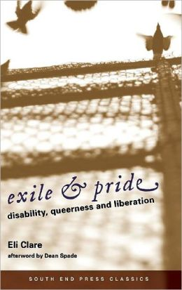 Exile & Pride (Classics Edition): Disability, Queerness, and Liberation