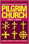 Pilgrim Church: A Popular History of Catholic Christianity