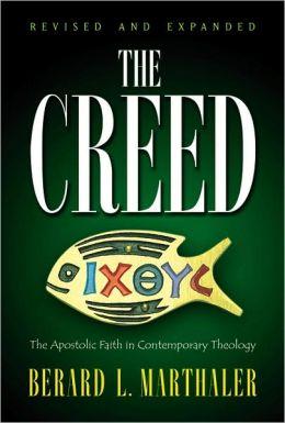 The Creed: The Apostolic Faith in Contemporary Theology