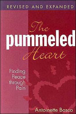 The Pummeled Heart: Finding Peace through Pain