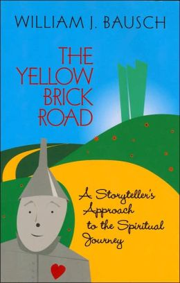Yellow Brick Road: A Storyteller's Approach to the Spiritual Journey