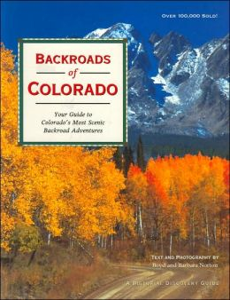 Backroads of Colorado: Your Guide to Colorado's Most Scenic Adventures (Pictorial Discovery Guide Series)