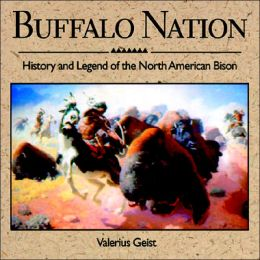 Buffalo Nation: History and Legend of the North American Bison
