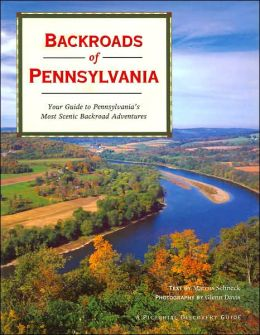 Backroads of Pennsylvania: Your Guide to Pennsylvania's Most Scenic Backroad Adventures (Pictorial Discovery Guide Series)