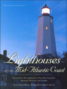 Lighthouses of the Mid-Atlantic Coast: Your Guide to the Lighthouses of New York, New Jersey, Maryland, Delaware, and Virginia (Pictorial Discovery Guide Series)