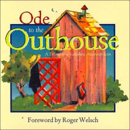 Ode to the Outhouse: A Tribute to a Vanishing American Icon