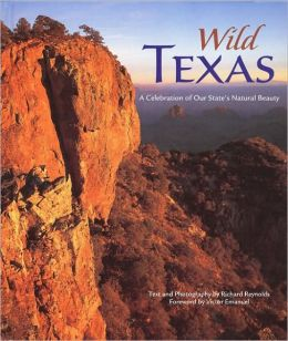 Wild Texas: A Celebration of Our State's Natural Beauty