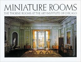 Miniature Rooms The Thorne Rooms At The Art Institute Of