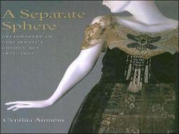 Seperate Sphere: Dressmakers in Cincinatti's Golen Age, 1877-1922