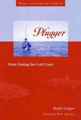Plugger: Wade Fishing the Gulf Coast