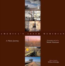 America's 100th Meridian: A Plains Journey
