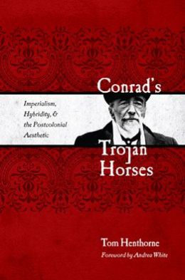 Conrad's Trojan Horses: Imperialism, Hybridity, and the Postcolonial Aesthetic