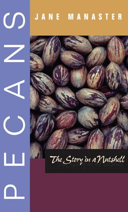Pecans: The Story in a Nutshell
