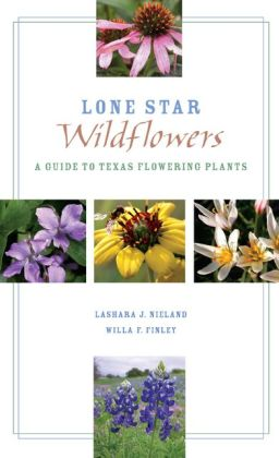 Lone Star Wildflowers: A Guide to Texas Flowering Plants
