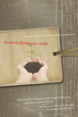 To Everything on Earth: New Writing on Fate, Community, and Nature