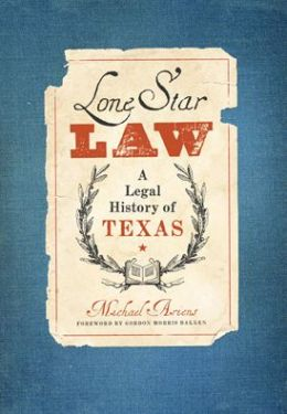 Lone Star Law: A Legal History of Texas