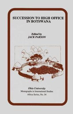 Succession to High Office in Botswana: Three Case Studies