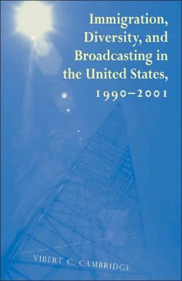 Immigration, Diversity, and Broadcasting in the United States, 1990-2001