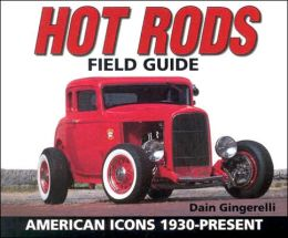 Hot Rods Field Guide