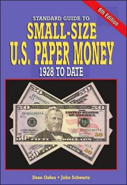 Standard Guide To Small Size U.S. Paper Money