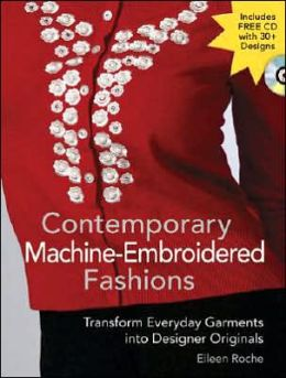Contemporary Machine-Embroidered Fashions: Transform Everyday Garments into Designer Originals