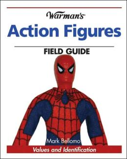 Warman's Action Figures Field Guide: Values and Identification