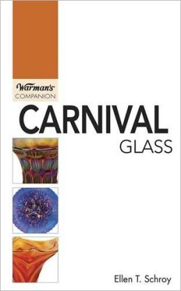 Carnival Glass: Warman's Companion
