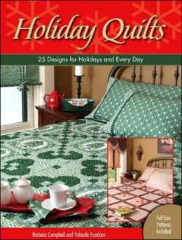 Holiday Quilts: 25 Designs for Holidays and Every Day