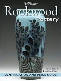 Warman's Rookwood Pottery: Identification And Price Guide